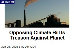 Opposing Climate Bill Is Treason Against Planet