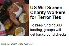 US Will Screen Charity Workers for Terror Ties