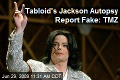 Tabloid's Jackson Autopsy Report Fake: TMZ