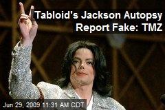 Tabloid's Jackson Autopsy Report Fake: TMZ