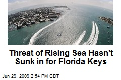 Threat of Rising Sea Hasn't Sunk in for Florida Keys