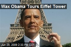 Wax Obama Tours Eiffel Tower