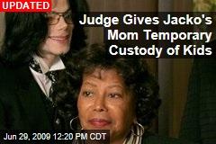 Judge Gives Jacko's Mom Temporary Custody of Kids