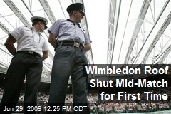Wimbledon Roof Shut Mid-Match for First Time