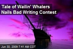 Tale of Wailin' Whalers Nails Bad Writing Contest