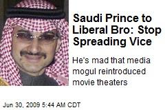 Saudi Prince to Liberal Bro: Stop Spreading Vice