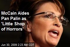 McCain Aides Pan Palin as 'Little Shop of Horrors'