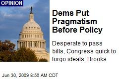 Dems Put Pragmatism Before Policy