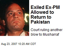 Exiled Ex-PM Allowed to Return to Pakistan