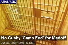 No Cushy 'Camp Fed' for Madoff