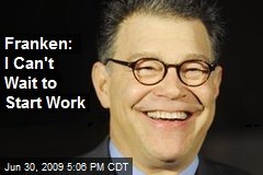 Franken: I Can't Wait to Start Work