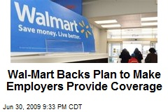 Wal-Mart Backs Plan to Make Employers Provide Coverage