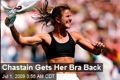 Chastain Gets Her Bra Back
