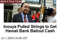 Inouye Pulled Strings to Get Hawaii Bank Bailout Cash