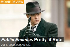 Public Enemies Pretty, if Rote