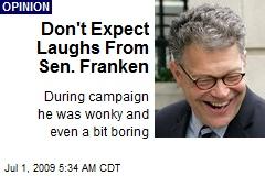 Don't Expect Laughs From Sen. Franken