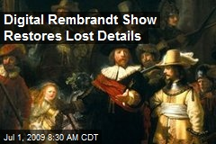 Digital Rembrandt Show Restores Lost Details