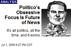 Politico's Obsessive Focus Is Future of News