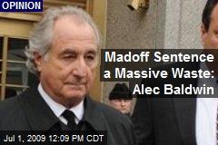 Madoff Sentence a Massive Waste: Alec Baldwin