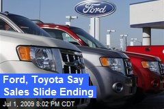 Ford, Toyota Say Sales Slide Ending