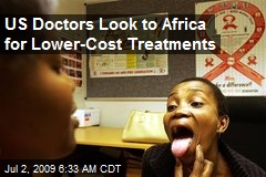 US Doctors Look to Africa for Lower-Cost Treatments