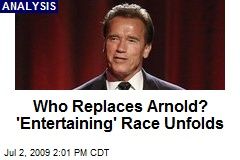 Who Replaces Arnold? 'Entertaining' Race Unfolds