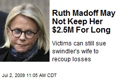 Ruth Madoff May Not Keep Her $2.5M For Long