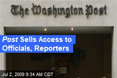 Post Sells Access to Officials, Reporters