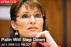 Palin Will Step Down