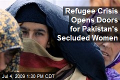 Refugee Crisis Opens Doors for Pakistan's Secluded Women