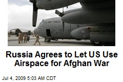 Russia Agrees to Let US Use Airspace for Afghan War