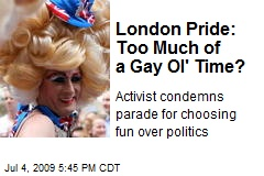 London Pride: Too Much of a Gay Ol' Time?