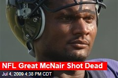 NFL Great McNair Shot Dead