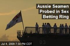 Aussie Seamen Probed in Sex Betting Ring