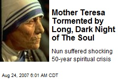 Mother Teresa Tormented by Long, Dark Night of The Soul
