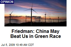 Friedman: China May Beat Us in Green Race
