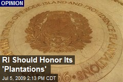 RI Should Honor Its 'Plantations'