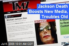 Jackson Death Boosts New Media, Troubles Old