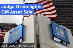 Judge Greenlights GM Asset Sale