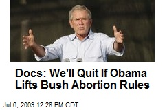 Docs: We'll Quit If Obama Lifts Bush Abortion Rules
