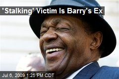 'Stalking' Victim Is Barry's Ex