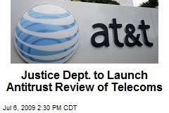 Justice Dept. to Launch Antitrust Review of Telecoms