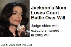 Jackson's Mom Loses Court Battle Over Will