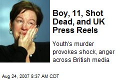 Boy, 11, Shot Dead, and UK Press Reels