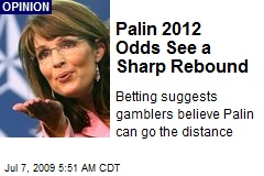 Palin 2012 Odds See a Sharp Rebound