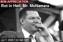 Rot in Hell, Mr. McNamara