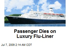 Passenger Dies on Luxury Flu-Liner
