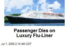 Passenger Dies on Luxury Flu-Liner