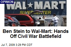 Ben Stein to Wal-Mart: Hands Off Civil War Battlefield