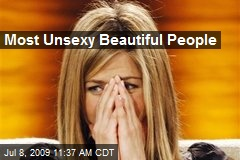 Most Unsexy Beautiful People